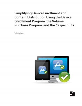 Simplifying Device Enrollment and Content Distribution using DEP, VPP, and the Casper Suite